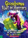 Goosebumps Hall of Horrors #6: The Birthday Party of No Return!