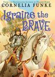 Cornelia Funke - Igraine the Brave