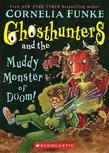 Ghosthunters #4: Ghosthunters and the Muddy Monster of Doom!