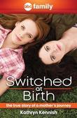 Switched at Birth: The True Story of a Mother?s Journey