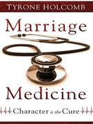 Marriage Medicine: Character Is the Cure