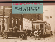 From Horse Power to Horsepower: Toronto: 1890-1930
