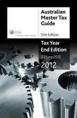 Australian Master Tax Guide 2012 - Tax Year End Edition - 51st Edition