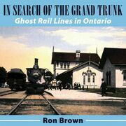 In Search of the Grand Trunk: Ghost Rail Lines in Ontario