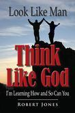 Look Like Man, Think Like God