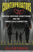 Counterpredators: Survival Response Conditioning and the Parent/Child Connection.