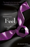 Indigo Bloome - Destined to Feel