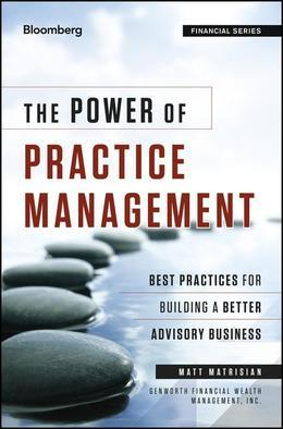 The Power of Practice Management: Best Practices for Building a Better Advisory Business