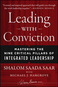 Leading with Conviction: Mastering the Nine Critical Pillars of Integrated Leadership