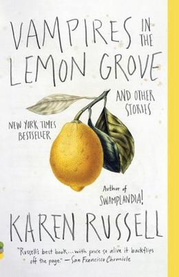 Vampires in the Lemon Grove: Stories