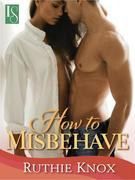 How to Misbehave - A Novella (Camelot Series): A Loveswept Contemporary Romance