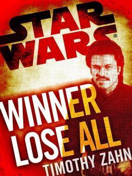 Winner Lose All--A Lando Calrissian Tale: Star Wars (Novella)