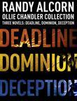 Ollie Chandler Collection: Three Novels: Deadline, Dominion, Deception