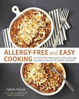 Allergy-Free and Easy Cooking: 30-Minute Meals without Gluten, Wheat, Dairy, Eggs, Soy, Peanuts, Tree Nuts, Fish, Shellfish, and Sesame
