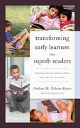 Transforming Early Learners Into Superb Readers: Promoting Literacy at School, at Home, and Within the Community
