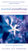 Essential Aromatherapy: A Pocket Guide to Essential Oils & Aromatherapy