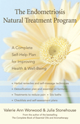 The Endometriosis Natural Treatment Program: A Complete Self-Help Plan for Improving Health & Well-Being