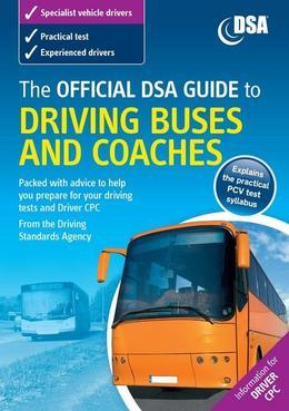 The Official DSA Guide to Driving Buses and Coaches