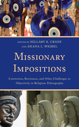 Missionary Impositions: Conversion, Resistance, and other Challenges to Objectivity in Religious Ethnography
