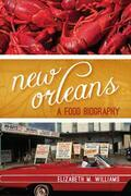 New Orleans: A Food Biography