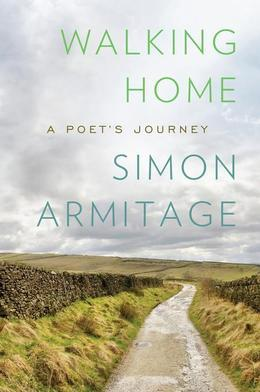 Walking Home: A Poet's Journey: A Poet's Journey