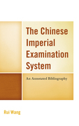 The Chinese Imperial Examination System: An Annotated Bibliography