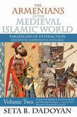 The Armenians in the Medieval Islamic World: Armenian Realpolitik in the Islamic World and Diverging ParadigmsCase of Cilicia Eleventh to Fourteenth C