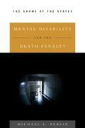 Mental Disability and the Death Penalty: The Shame of the States