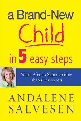 A brand new child in 5 easy steps: South Africa's Super Granny shares her secrets