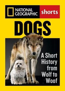 Dogs: A Short History from Wolf to Woof