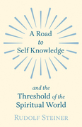 A Road to Self Knowledge and the Threshold of the Spiritual World