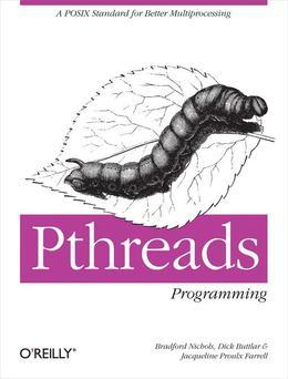 Pthreads Programming: A Posix Standard for Better Multiprocessing
