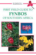 Sasol First Field Guide to Fynbos of Southern Africa