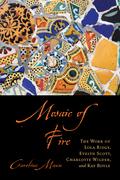 Mosaic of Fire: The Work of Lola Ridge, Evelyn Scott, Charlotte Wilder, and Kay Boyle