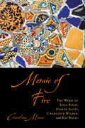 Mosaic of Fire: The Work of Lola Ridge, Evelyn Scott, Charlotte Wilder, and Kay Boyle