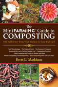 Mini Farming Guide to Composting: Self-Sufficiency from Your Kitchen to Your Backyard