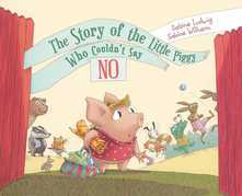 The Story of the Little Piggy Who Couldn't Say No