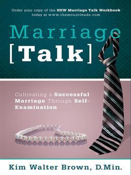 Marriage Talk: Cultivating a Successful Marriage Through Self-Examination