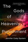 The Gods of Heavenly Punishment: A Novel