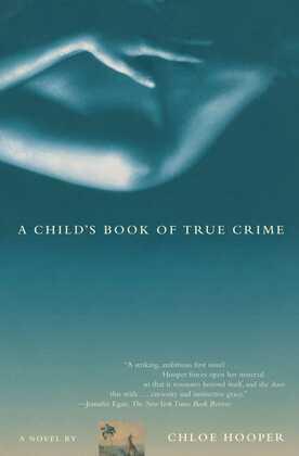 A Child's Book of True Crime: A Novel