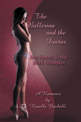 The Ballerina and the Doctor : Sex Sports in the 2016 Olympics / A Romance