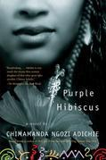 Chimamanda Ngozi Adichie - Purple Hibiscus: A Novel