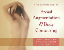Your Complete Guide to Breast Augmentation & Body Contouring