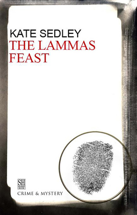 The Lammas Feast: A Roger the Chapman Medieval Mystery 11