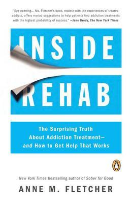 Inside Rehab: The Surprising Truth About Addiction Treatment?and How to Get Help That Works