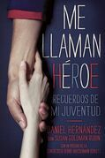 Me llaman heroe (They Call Me a Hero): Recuerdos de mi juventud