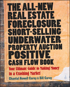 The All-New Real Estate Foreclosure, Short-Selling, Underwater, Property Auction, Positive Cash Flow Book: Your Ultimate Guide to Making Money in a Cr