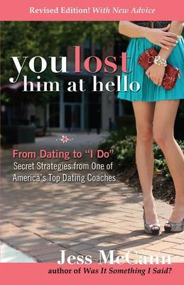 "You Lost Him at Hello, Revised and Expanded: From Dating to ""I Do""-Secrets from One of America's Top Dating Coaches"