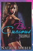 Bi-Curious 3: Trapped