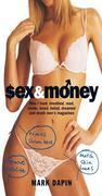 Sex and Money: How I lived, breathed, read, wrote, loved, hated, slept, dreamed &drank men's magazines